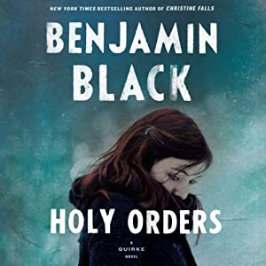 Holy Orders: Quirke, Book 6 | [Benjamin Black]
