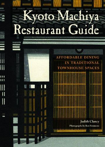Judith Clancy  Ben Simmons - Kyoto Machiya Restaurant Guide