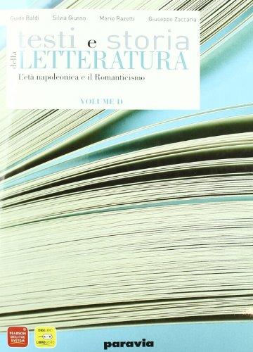 Testi e storia della letteratura. Vol. D: L'età napoleonica-Il Romanticismo. Con espansione online. Per le Scuole superiori