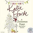 A Christmas Feast Hörbuch von Katie Fforde Gesprochen von: Jilly Bond, Rita Sharma