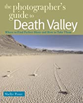 The Photographer's Guide to Death Valley (The Photographer's Guide) Ebook & PDF Free Download