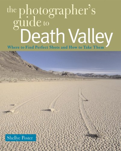 The Photographer s Guide to Death Valley The Photographer s Guide088150811X