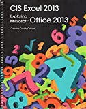 img - for CIS Excel 2013 (Exploring Microsoft Office 2013), custom edition for Camden County College, New Jersey book / textbook / text book