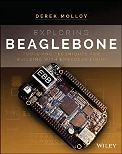 Exploring BeagleBone: Tools and Techniques for Building with Embedded Linux by Wiley