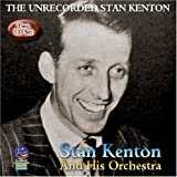 echange, troc Stan Kenton & His Orchestra - Unrecorded Stan Kenton