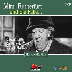 Mimi Rutherfurt und die Fälle... Galgenfrist, Die Ruhe der Toten, Diebe in der Nacht Hörspiel
