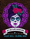 img - for Sugar Skull Coloring Book: Dia De Los Muertos: A Unique White & Black Background Paper Adult Coloring Book For Men Women & Teens With Day Of The Dead ... Relaxation Stress Relief & Art Color Therapy) book / textbook / text book