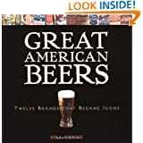 Great American Beers: Twelve Brands That Became Icons