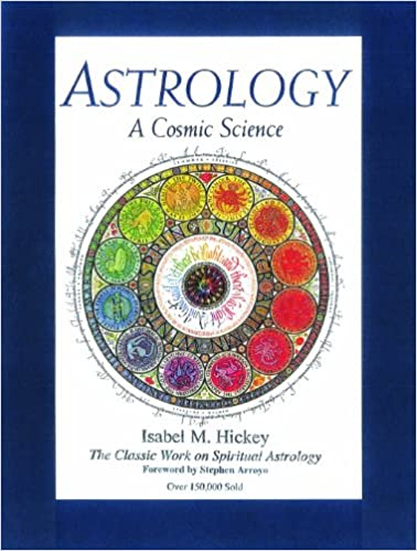 Astrology, A Cosmic Science: The Classic Work on Spiritual Astrology -