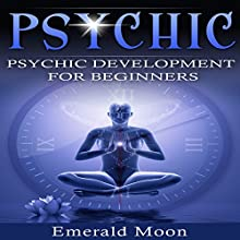 Psychic Development for Beginners Audiobook by Emerald Moon Narrated by Stef P. Durham