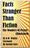 img - for Facts Stranger Than Fiction: The Wonders Of Prayer (Illustrated) book / textbook / text book