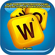 New Words with Friends Game: App, Cheats, APK, Download Guide Audiobook by  HSE Narrated by Tim Titus