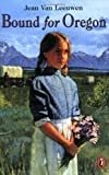 img - for Bound for Oregon by Van Leeuwen Jean (1996-11-01) Paperback book / textbook / text book