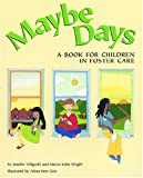 img - for Maybe Days: A Book for Children in Foster Care book / textbook / text book