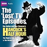 Ray Galton Hancock: The 'Lost' TV Episodes: WITH The Flight of the Red Shadow AND The Wrong Man (BBC Audio)