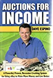 Auctions for Income: A Powerful, Proven, Recession Crushing System for Using eBay to Make More Money and Live Better