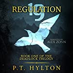 Regulation 19: Deadlock, Book 1 | P.T. Hylton