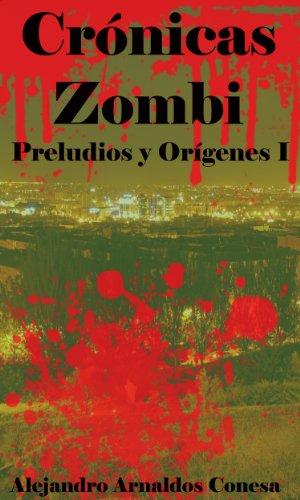 Portada del libro Crónicas zombi: Preludios y orígenes I de Alejandro Arnaldos Conesa