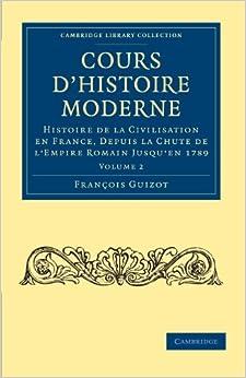 Cours d'histoire moderne: Histoire de la civilisation en France