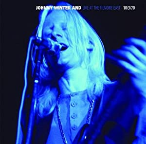 Johnny Winter And:Live at The Fillmore East 10/3/70