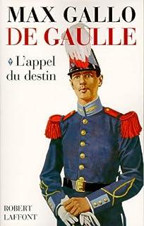 De Gaulle 01 : L' appel du destin, Gallo, Max