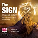 The Sign (       UNABRIDGED) by Raymond Khoury Narrated by Richard Ferrone