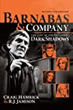 Barnabas & Company: The Cast of the TV Classic Dark Shadows