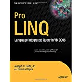Pro LINQ in VB8: Language Integrated Query in VB 2008 (Expert's Voice in .NET) ~ Joseph C. Rattz