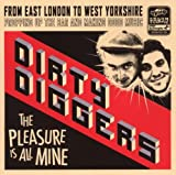 The Pleasure Is Mine Dirty Diggers