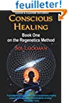 Conscious Healing: Book One on the Re...