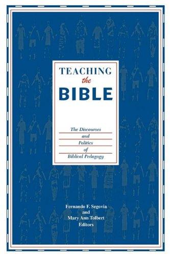 Teaching the Bible: The Discourses and Politics of Biblical Pedagogy