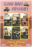 Classic Buses And Coaches - Their Place In History [DVD]