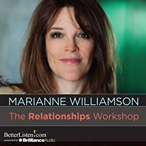 The Relationships Workshop | [Marianne Williamson]