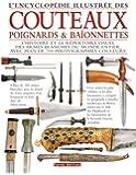 Encyclopédie Illustrée des Couteaux Poignards et Baionnettes