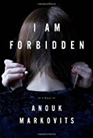 I Am Forbidden: A Novel