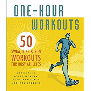 One-Hour Workouts: 50 Swim, Bike, and Run Workouts for Busy Athletes [Spiral-Bound]