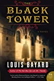 The Black Tower: A Novel (P.S.) (0061173517) by Bayard, Louis