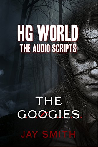 Jay Smith - HG World: The Audio Drama Scripts: The G.O.0.: G.I.E.S. (Audio Script Collection Book 2) (English Edition)