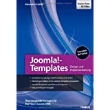 """Joomla!-Templates entwickeln: Design und Implementierung - �berzeugende Vorlagen f�r das Open-Source-CMSvon """"Alexander Schmidt"""""""