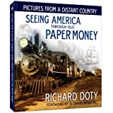 Pictures From a Distant Country: Seeing America Through Old Paper Money by Richard Doty (2013) Hardcover