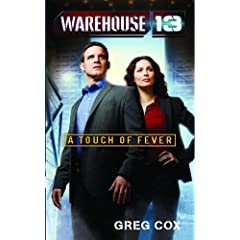 Warehouse 13: A Touch of Fever by Greg Cox