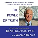 The Power of Truth: A Leading with Emotional Intelligence Conversation with Warren Bennis Speech by Daniel Goleman Narrated by Warren Bennis