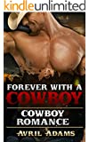 Romance: Forever With A Cowboy: (Western Romance, Historical, Alpha Male,) (Cowboy, Rich, Wedding, Rancher, Rodeo)