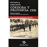 Militares y sublevacion - Córdoba y provincia 1936