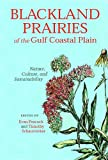 img - for Blackland Prairies of the Gulf Coastal Plain: Nature, Culture, and Sustainability book / textbook / text book