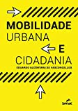 img - for Mobilidade urbana e cidadania. book / textbook / text book