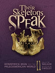 Their Skeletons Speak: Kennewick Man and the Paleoamerican World (Exceptional Social Studies Titles for Intermediate Grades) (Exceptional Social Studies Title for Intermediate Grades) e-book downloads