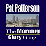 The Morning Glory Gang | Pat Patterson