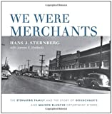 img - for We Were Merchants: The Sternberg Family and the Story of Goudchaux's and Maison Blanche Department Stores book / textbook / text book
