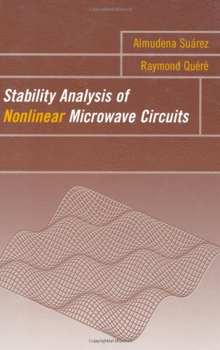 Stability Analysis Of Nonlinear Microwave Circuits (Artech House Microwave Library)